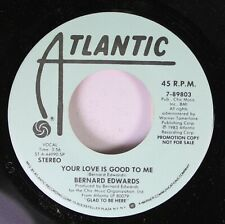 Soul Promo Nm! 45 Bernard Edwards - Your Love Is Good To Me / Your Love Is Good