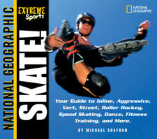 Skate!: Your Guide to Blading, Aggressive, Vert, Street, Roller Hockey and