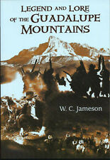 Legend and Lore of the Guadalupe Mountains by W. C. Jameson - 2007 Paperback