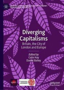 Diverging Capitalisms: Britain, the City of London and Europe (Building a