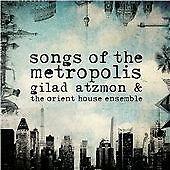Gilad Atzmon & The Orient House Ensemble - Songs of the Metropolis (Jazz CD)