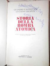 STORIA DELLA BOMBA ATOMICA Leandro Castellani Luciano Gigante Orpheus libri 1980