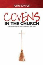 Covens in the Church : God's Plan to Change the World Is under Attack... from...