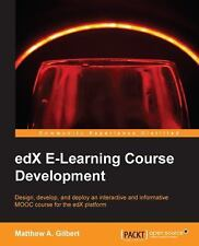 EdX e-Learning Course Development: By Gilbert, Matthew A.