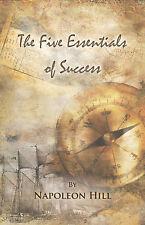 THE FIVE ESSENTIALS OF SUCCESS / NAPOLEON HILL