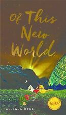 Iowa Short Fiction Award: Of This New World by Allegra M. Hyde (2016, Paperback)