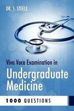 Viva Voce Examination in Undergraduate Medicine : 1000 Questions by S. Steele...