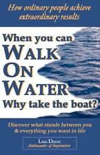 When You Can Walk on Water Why Take the Boat?: How