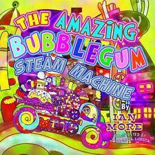 The Amazing Bubblegum Steam Machine (Paperback or Softback)
