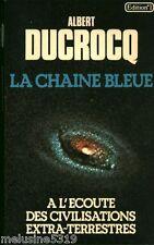 """Livre Esotérisme """" La Chaine Bleue - A. Ducrocq """"  ( No 1483 ) Book"""