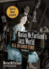 Marian McPartland's Jazz World: All in Good Time LIBRARY EDITION)