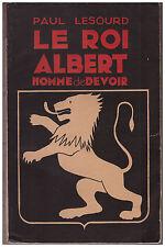 LESOURD Paul - LE ROI ALBERT HOMME DE DEVOIR - 1934