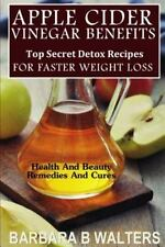 Apple Cider Vinegar Benefits : Top Secret Detox Recipes to Cleanse and Detox...