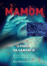 Mamom : O Poder Da Ganância by Ana Tentem (2014, Paperback)
