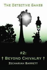 The Detective Games: The Detective Games - #2: Beyond Chivalry by Zechariah...