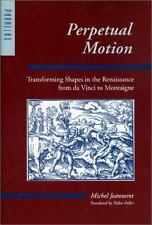 Perpetual Motion : Transforming Shapes in the Renaissance from Da Vinci to Mont