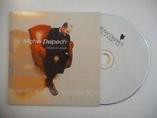MICHEL DELPECH : J'ETAIS UN ANGE [CD SINGLE PORT GRATUIT]