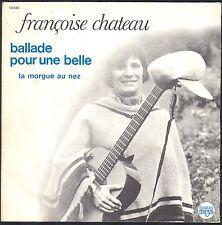FRANCOISE CHATEAU / PIERRE NICOLAS Ballade pour une belle 45T SP MEYS 10.033