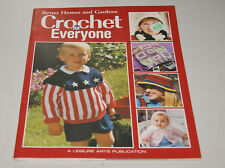Crochet for Everyone - Crochet Pattern Book - by Better Homes & Gardens - NEW
