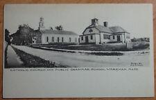 1905 Postcard Catholic Church & Public Grammer School Wareham Massachusetts