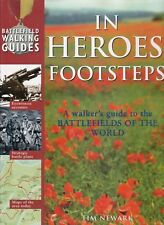 In Heroes' Footsteps A Walker's Guide to Battlefields of the World  by Tim Newar