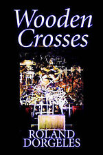 NEW Wooden Crosses by Roland Dorgeles
