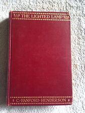 The Lighted Lamp / C. Hanford Henderson - 1908 - Hardback Book - 4th Impression
