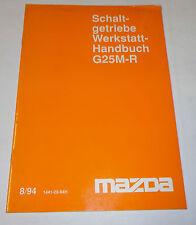 Werkstatthandbuch Mazda Getriebe Schaltgetriebe G25M-R, Stand 08/1994