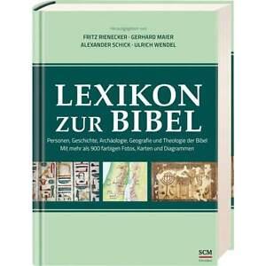 Lexikon zur Bibel - Personen, Geschichte, Archäologie, Geografie & Theologie