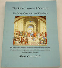 Renaissance of Science: The Story of the Atom and Chemistry by Albert Martini