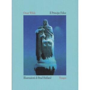 Il Principe Felice - Oscar Wilde - Ilustraciones de Brad Holland