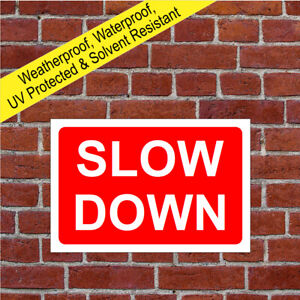 Slow Down Sign weatherproof Speed safety notice 9584 Farm countryside notices