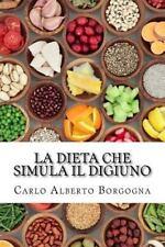 La Dieta Che Simula il Digiuno : Ricette e Dosi Precise per Uomo e Donna per...