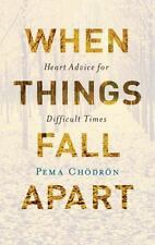 When Things Fall Apart: Heart Advice for Difficult Times, Chodron, Pema, Good Bo