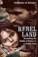 Rebel Land: Unraveling the Riddle of History in a