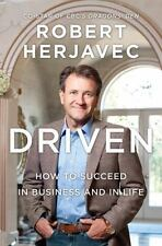 Driven : How to Succeed in Business and in Life by Robert Herjavec (2011, Paper…