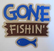 Gone Fishin' Fishing Title Paper Die Cut Paper Scrapbook Embellishment