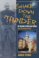 Shake down the Thunder : The Creation of Notre Dame Football with an Updated...