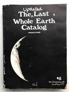 The Updated Last Whole Earth Catalog Access to Tools, May 1974 15th Printing