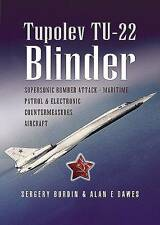 Tupolev Tu-22 Blinder: Supersonic Bomber, Attack, Maritime Patrol and Electronic
