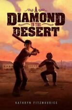 A Diamond in the Desert by Kathryn Fitzmaurice (2012, Hardcover)