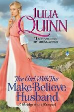 The Girl with the Make-Believe Husband : A Bridgertons Prequel by Julia Quinn...