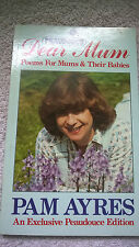 VINTAGE 1985 Paperback Dear Mum. Poems For Mums & Their Babies Ayres, Pam 072782