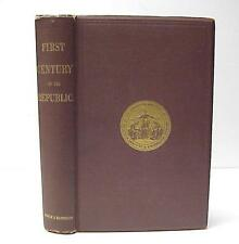 THE FIRST CENTURY OF THE REPUBLIC  Review American Progres 1876 Theodore Woolsey