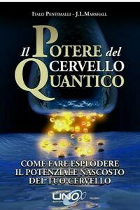 Il potere del cervello quantico_Italo Pentimalli, J. L. Marhall  - epub