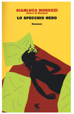 Lo specchio nero - Gianluca Morozzi