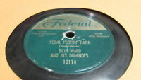 BILLY WARD FEDERAL 78 RPM RECORD 12114 PEDAL PUSHIN' PAPA