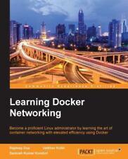Learning Docker Networking by Santosh Kumar Konduri, Vaibhav Kohli and...