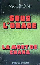 Sous l'orage (Kany) / La mort de Chaka. Seydou Badian Présence Africaine DL 1977