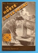 ►FERENCZI - MON ROMAN POLICIER N°403 - LA MORTE A  DE LA POIGNE - ALKINE - 1956